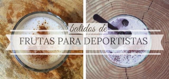Batidos de Frutas Caseros para Deportistas - Recetas para Antes y Después de Entrenar