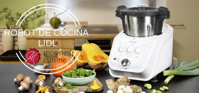 Robot de Cocina del LIDL Monsieur Cuisine Connect - Opiniones, Precio y Fecha de Venta en 2021